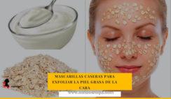 mascarilla exfoliante casero para la piel grasa de la cara